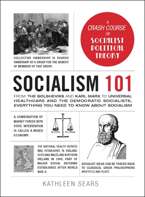 Socialism 101: From the Bolsheviks and Karl Marx to Universal Healthcare and the Democratic Socialists, Everything You Need to Know about Socialism (Adams 101) Cover Image