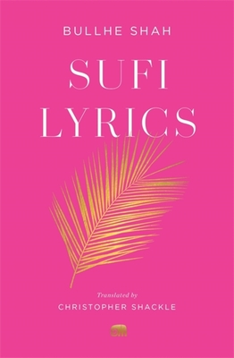 Sufi Lyrics: Selections from a World Classic (Murty Classical Library of India #1) cover