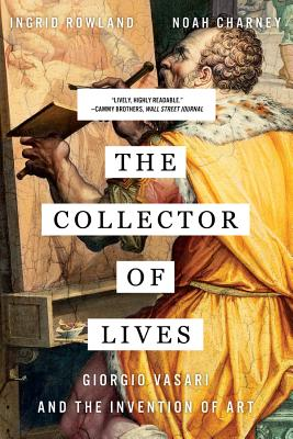 The Collector of Lives: Giorgio Vasari and the Invention of Art Cover Image