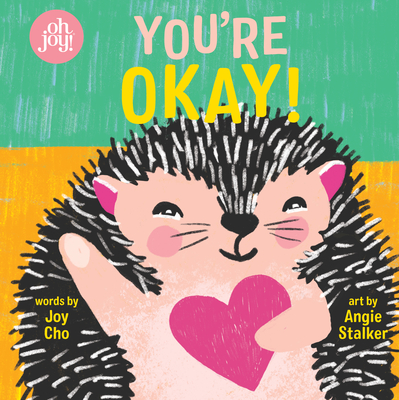 You're Okay!: An Oh Joy! Book Cover Image