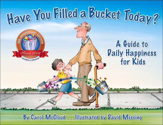 Have You Filled a Bucket Today: A Guide to Daily Happiness for Kids Cover Image