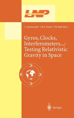 Gyros, Clocks, Interferometers... Testing Relativistic Gravity in Space (Lecture Notes in Physics #562) Cover Image