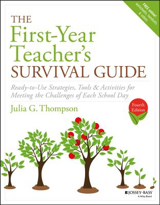The First-Year Teacher's Survival Guide: Ready-To-Use Strategies, Tools & Activities for Meeting the Challenges of Each School Day (J-B Ed: Survival Guides) Cover Image