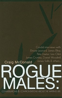 Rogue Males: Conversations & Confrontations about the Writing Life Cover Image