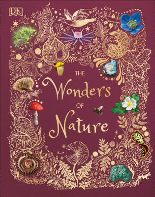 The Wonders of Nature Ben Hoare, DK Children, $19.99,