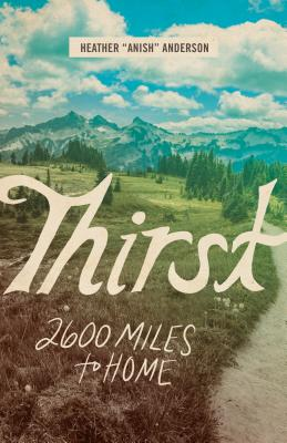 Thirst: 2600 Miles to Home Cover Image