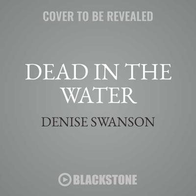 Dead in the Water Lib/E (Welcome Back to Scumble River #1) Cover Image
