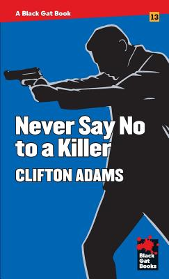 Never Say No to a Killer (Black Gat Books #13) Cover Image