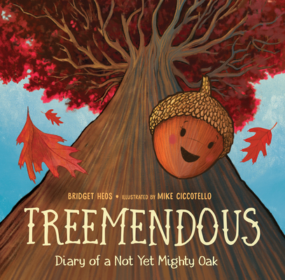 Treemendous: Diary of a Not Yet Mighty Oak Cover Image