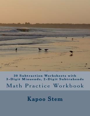 30 Subtraction Worksheets with 3-Digit Minuends, 2-Digit Subtrahends: Math Practice Workbook Cover Image
