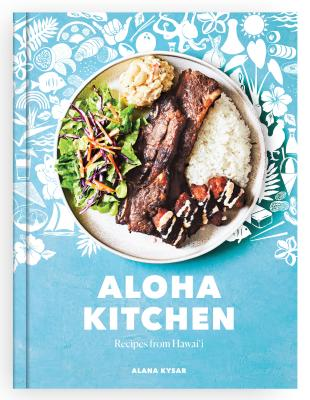 Aloha Kitchen: Recipes from Hawai'i [A Cookbook] Cover Image