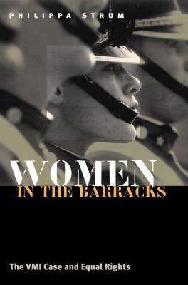 Women in the Barracks: The VMI Case and Equal Rights Cover Image