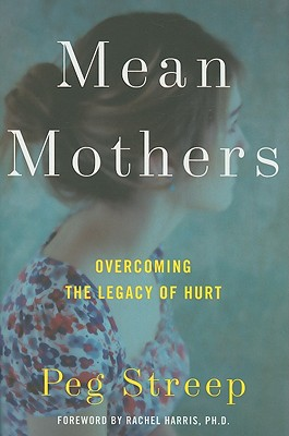 Mean Mothers: Overcoming the Legacy of Hurt Cover Image