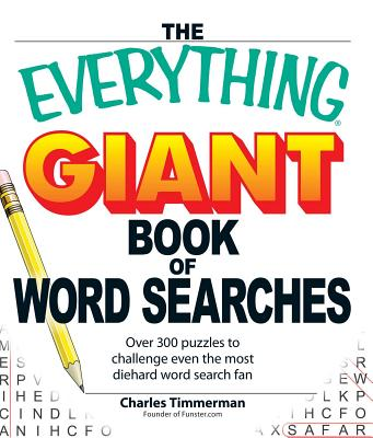 The Everything Giant Book of Word Searches: Over 300 puzzles for big word search fans! (Everything®) Cover Image