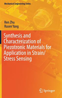 Synthesis and Characterization of Piezotronic Materials for Application in Strain/Stress Sensing (Mechanical Engineering) Cover Image