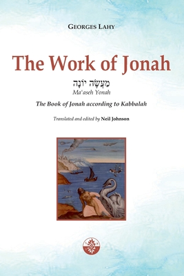 The Work of Jonah: The Book of Jonah according to Kabbalah Cover Image