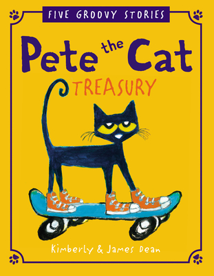 Pete the Cat Treasury: Five Groovy Stories Cover Image