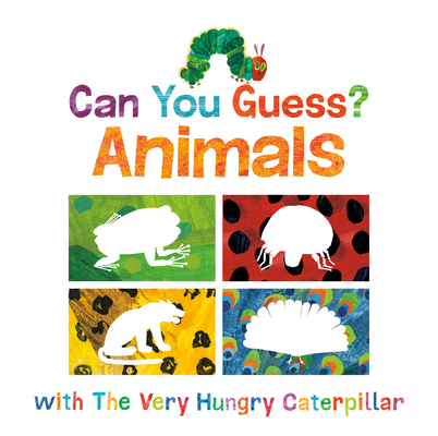 Can You Guess?: Animals with The Very Hungry Caterpillar (The World of Eric Carle) Cover Image