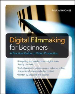 Digital Filmmaking for Beginners a Practical Guide to Video Production Cover Image