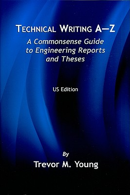 Technical Writing A-Z: A Commonsense Guide to Engineering Reports and Theses Cover Image