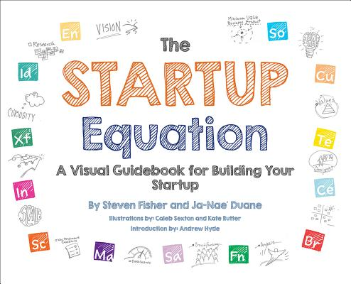 The Startup Equation: A Visual Guidebook to Building Your Startup Cover Image