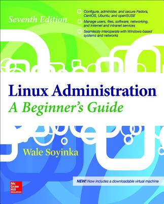 Linux Administration: A Beginner's Guide, Seventh Edition Cover Image