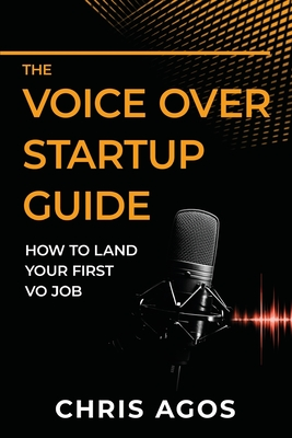 The Voice Over Startup Guide: How to Land Your First VO Job Cover Image