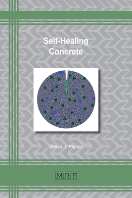 Self-Healing Concrete (Materials Research Foundations #101) Cover Image