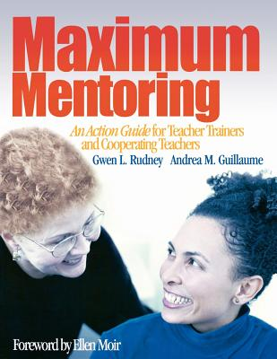 Maximum Mentoring: An Action Guide for Teacher Trainers and Cooperating Teachers Cover Image