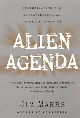 Alien Agenda: Investigating the Extraterrestrial Presence Among Us Cover Image