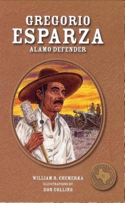 Gregorio Esparza: Alamo Defender (Texas Heroes for Young Readers) Cover Image