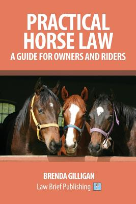 Practical Horse Law: A Guide for Owners and Riders Cover Image