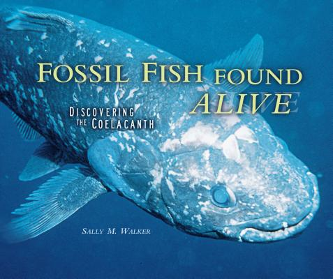 Fossil Fish Found Alive Cover