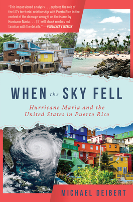 When the Sky Fell: Hurricane Maria and the United States in Puerto Rico Cover Image