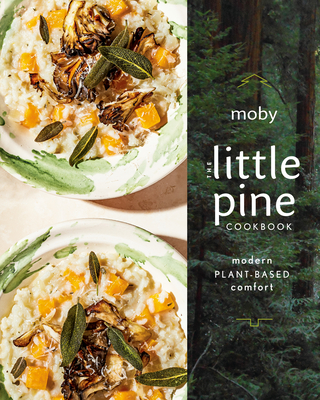 The Little Pine Cookbook: Modern Plant-Based Comfort Cover Image
