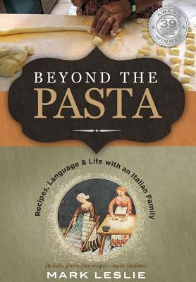 Beyond the Pasta; Recipes, Language and Life with an Italian Family Cover