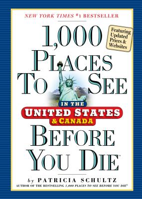 1,000 Places to See in the United States and Canada Before You Die Cover