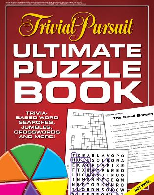 Trivial Pursuit Ultimate Puzzle Book: Trivia-based word searches, jumbles, crosswords and more! (Ultimate Puzzle Books) Cover Image