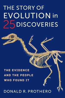 The Story of Evolution in 25 Discoveries: The Evidence and the People Who Found It Cover Image