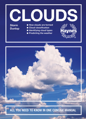 Clouds: How clouds are formed - Cloud classification - Identifying cloud types - Predicting the weather - All you need to know in one concise manual (Concise Manuals) Cover Image