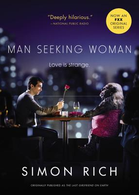 Man Seeking Woman (originally published as The Last Girlfriend on Earth) Cover Image