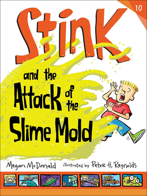 Stink and the Attack of the Slime Mold (Stink (Numbered Pb) #10) Cover Image