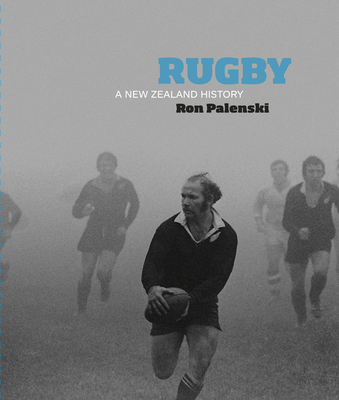 Rugby: A New Zealand History Cover Image