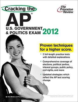 Cracking the AP U.S. Government & Politics Exam, 2012 Edition Cover Image