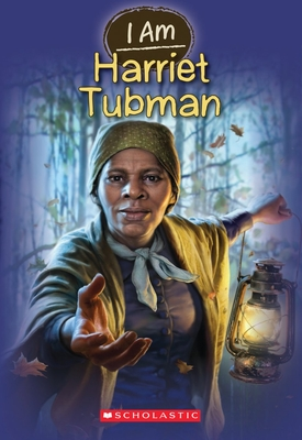 I Am Harriet Tubman (I Am #6) Cover Image