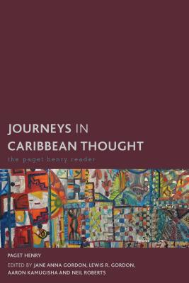 Journeys in Caribbean Thought: The Paget Henry Reader (Creolizing the Canon) Cover Image