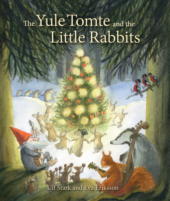 The Yule Tomte and the Little Rabbits: A Christmas Story for Advent Cover Image