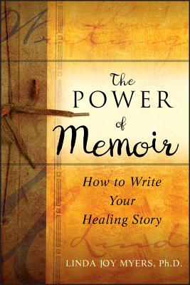 The Power of Memoir: How to Write Your Healing Story Cover Image