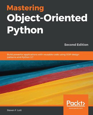Mastering Object-Oriented Python - Second Edition Cover Image