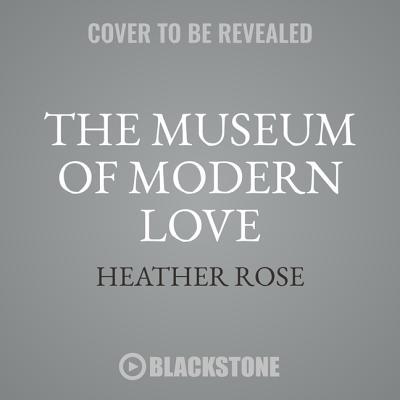 The Museum of Modern Love Lib/E Cover Image
